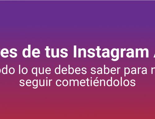 Errores de tus Instagram Ads: todo lo que debes saber para no seguir cometiéndolos