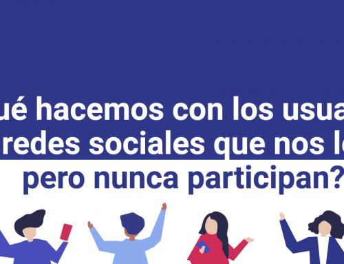 ¿Qué hacemos con los usuarios de redes sociales que nos leen, pero nunca participan?