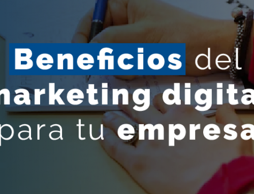 Beneficios del marketing digital para tu empresa
