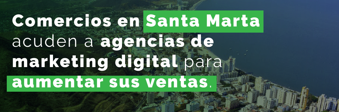 agencia de Marketing digital Santa Marta