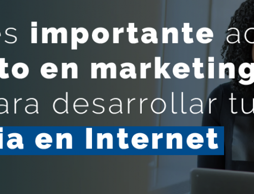 Por qué es importante acudir a un experto en marketing digital para desarrollar tu estrategia en Internet
